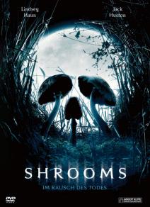 Shrooms – Im Rausch des Todes