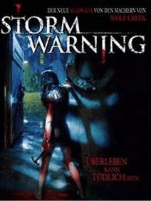 Storm Warning – Überleben kann tödlich sein